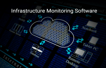 infrastructure monitoring & management software and tools