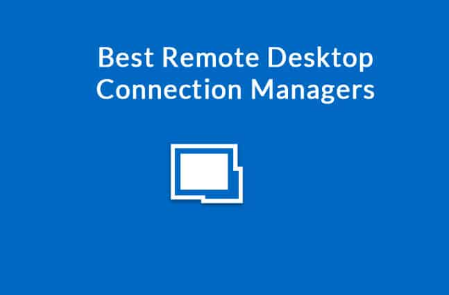 best remote desktop connection managers