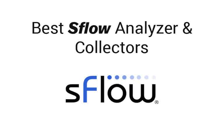 Best Free & Paid sFlow Collectors and Analyzers for Netflow Alternatives
