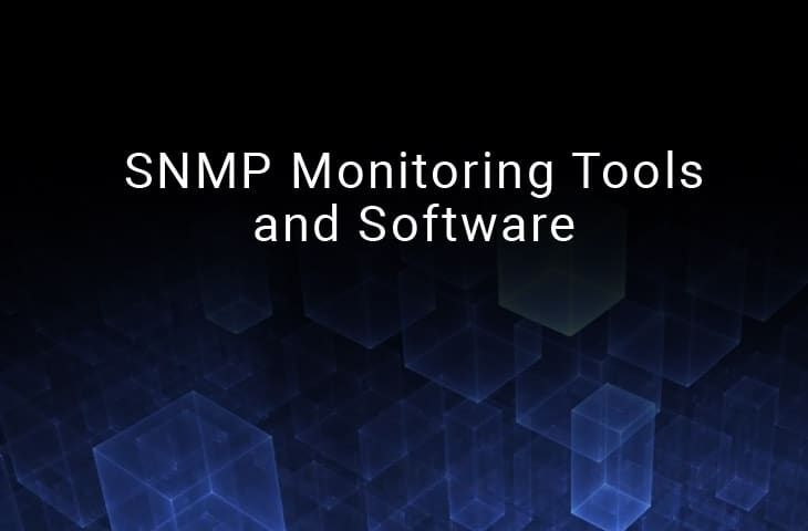 Best SNMP Monitoring Tools & Software for Hardware, Server