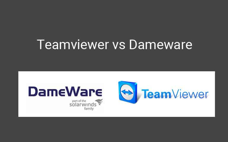 Dameware vs Teamviewer Comparison for Remote Desktop Management